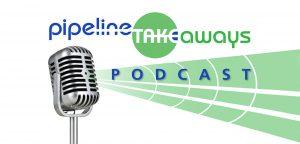 Pipeline Takeaways Podcast